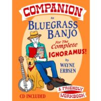 Companion to Bluegrass Banjo For The Complete Ignoramus